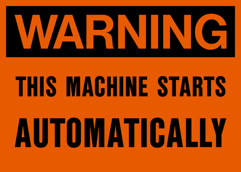 Warning - Machine starts automatically