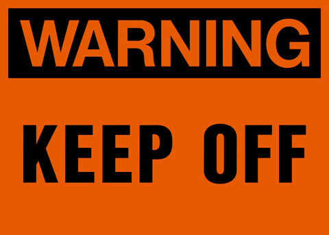 Warning - Keep Off