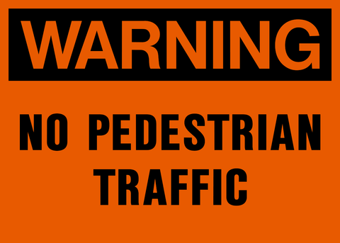 Warning - No Pedestrian Traffic
