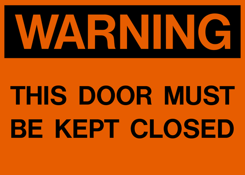 Warning - Door must be kept Closed