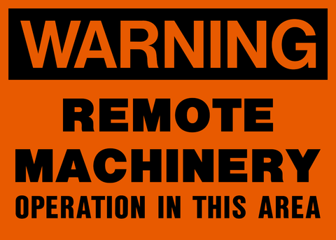 Warning - Remote Machinery Operation
