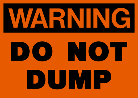 Warning - Do Not Dump