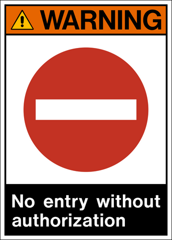 Warning - No Entry without Authorization