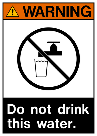 Warning - Do Not Drink Water