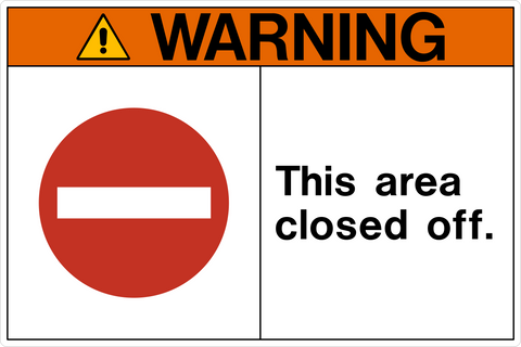Warning - Area Closed Off