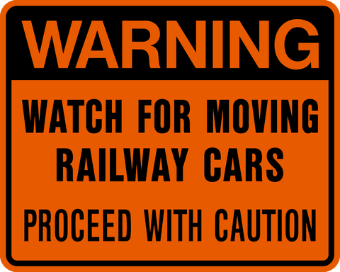 Warning Watch for Moving Railway Cars Proceed with Caution