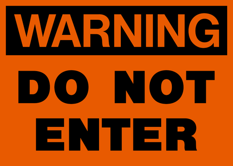 Warning - Do Not Enter A