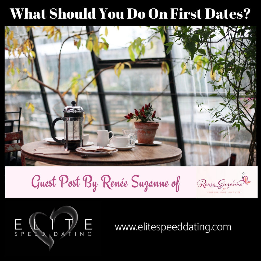 What Should You Do On First Dates?