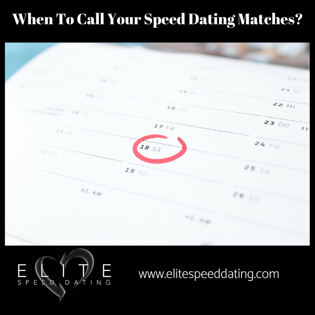 When To Call Your Speed Dating Matches?