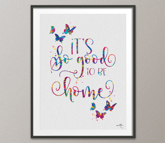 Home Quote Watercolor Print It's So Good To Be Home Motivational Inspiratonal Housewarming New Home Wedding Family Living Room Wall Art-1580 - CocoMilla