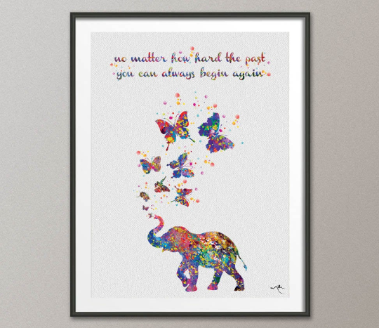 Elephant and Butterfly Inspirational Quote Watercolor Print Wedding Gift Wall Art Nursery Wall Decor Art Home Decor Wall Hanging [NO 20] - CocoMilla