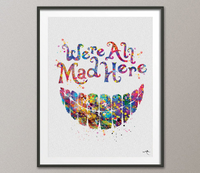 We're All Mad Here Alice in Wonderland Quote Watercolor Print Wedding Gift Print Nursery For Kids Wall Art Home Decor Wall Hanging [NO 175] - CocoMilla