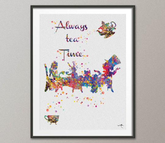 Mad Hatter Tea Party Always Tea Time Alice in Wonderland Watercolor Print Tea Time Kitchen Art For Kids Wedding gift Wall Hanging [NO 551] - CocoMilla