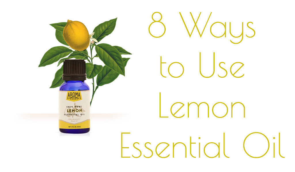 8 Ways to Use Lemon Essential Oil