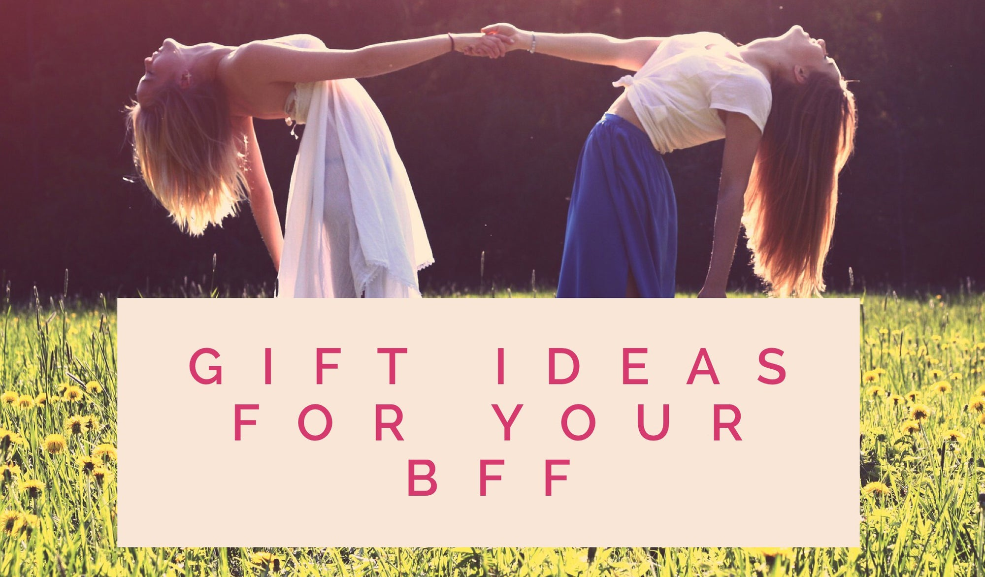 Gift Ideas for your BFF Best Friend Gift Ideas
