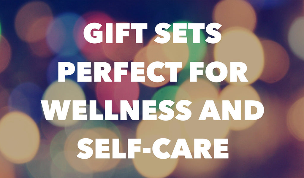 Gifts for Wellness & Self-Care