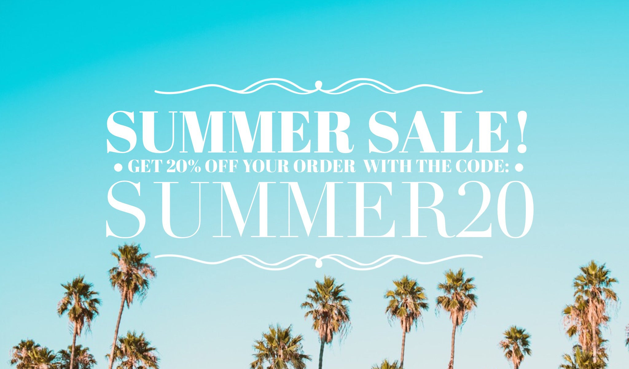 We Are Having a Summer Sale!