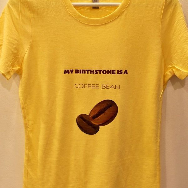 My Birthstone is a Coffee Bean Tee