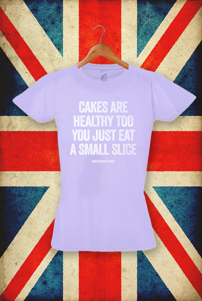 Cakes Are Healthy Too <p> Sol's Ladies Imperial T Shirt in 5 Pastel Shades Custom T Shirt by Lets Get Shirty Dot Com