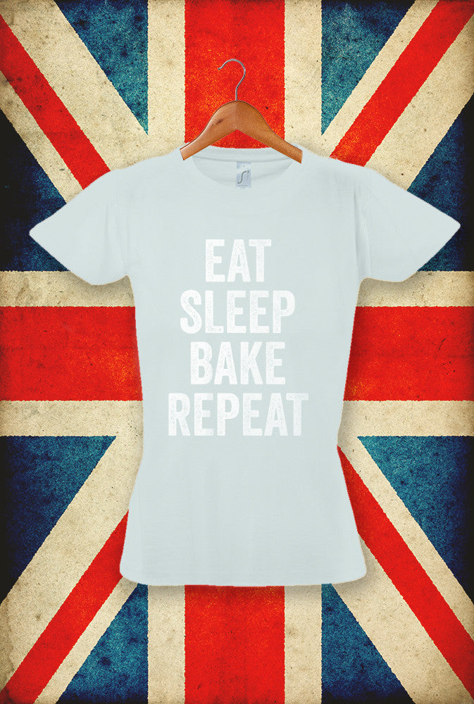 Eat Sleep Bake Repeat <p> Sol's Ladies Imperial T Shirt in 5 Pastel Shades Custom T Shirt by Lets Get Shirty Dot Com