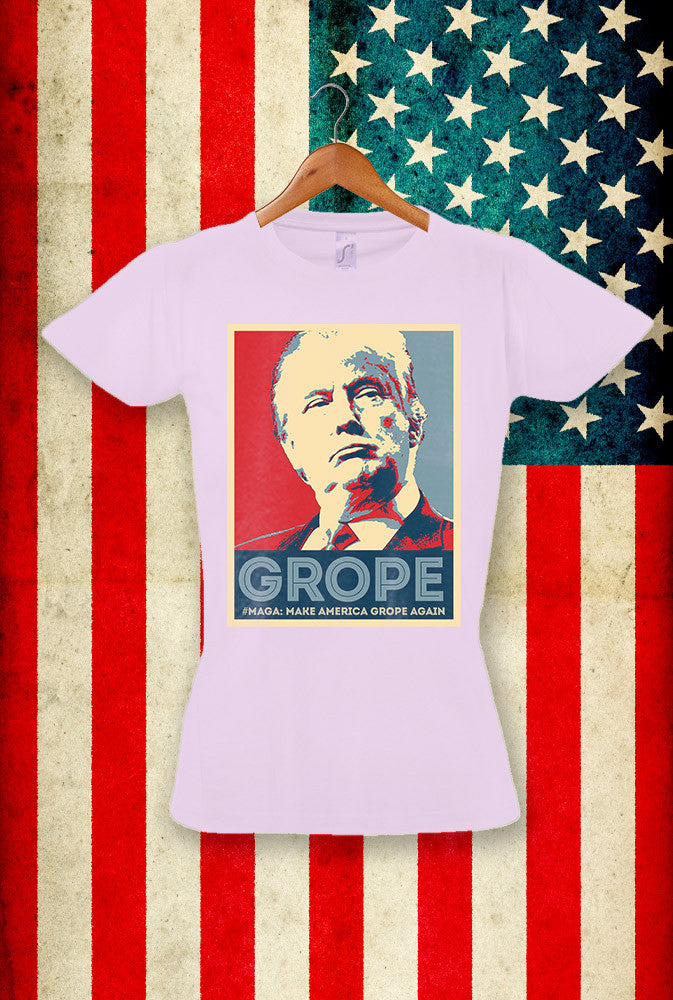Trump Grope <p>Sol's Ladies Imperial T Shirt in White Black Pink and Light Blue Custom T Shirt by Lets Get Shirty Dot Com