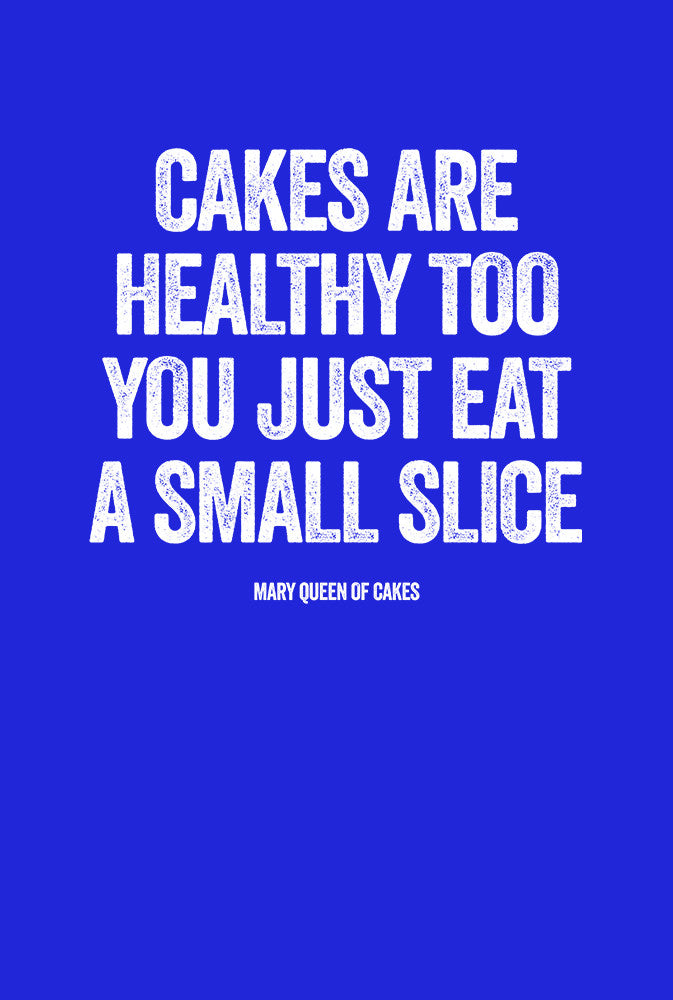 Cakes Are Healthy Too<p> Unisex Gildan T Shirt In Red White Or Blue Custom T Shirt by Lets Get Shirty Dot Com