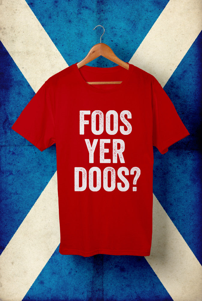 Foos Yer Doos? <p> Unisex Gildan T Shirt In Red White Or Blue Custom T Shirt by Lets Get Shirty Dot Com