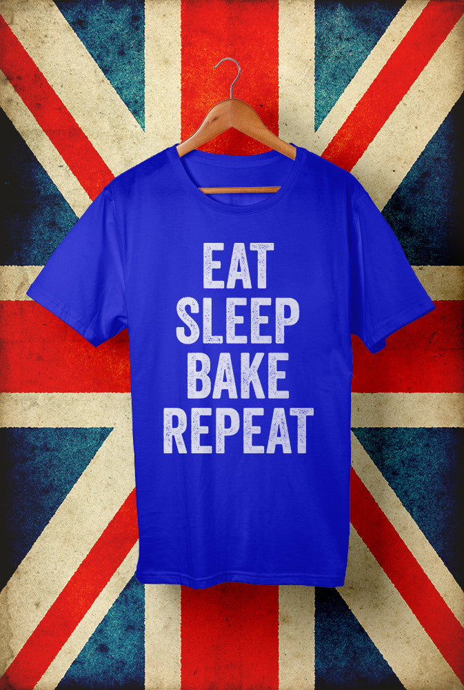 Eat Sleep Bake Repeat<p> Unisex Gildan T Shirt In Red White Or Blue Custom T Shirt by Lets Get Shirty Dot Com