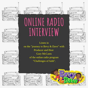 Online Radio Interview- The Journey to Bevy & Dave