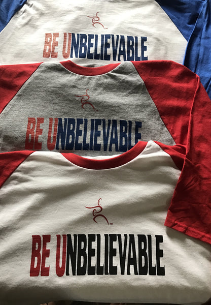 Be Unbelievable Special Edition Baseball Tees