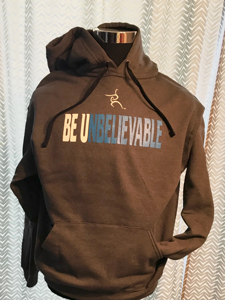 Be Unbelievable Hoodie Sweatshirt