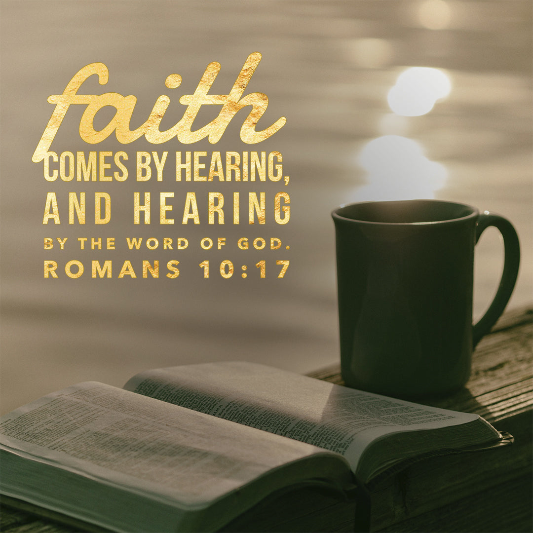 Inspirational Verse of the Day - Faith Comes by Hearing