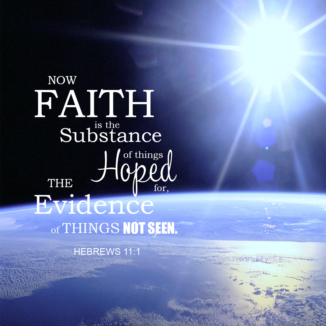 Inspirational Verse of the Day - Faith is the Substance