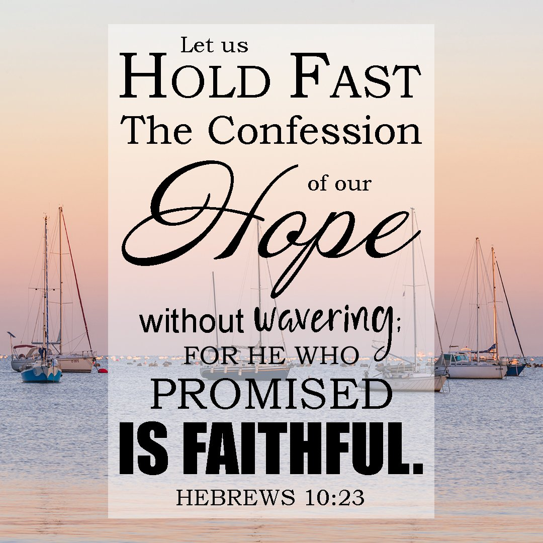 Hebrews 10:23 - He Who Promised Is Faithful