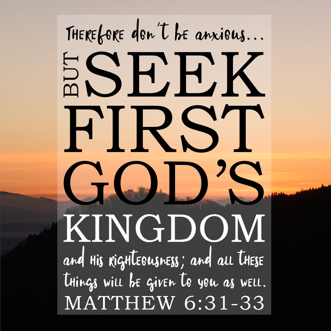 Matthew 6:31-33 - Don't Be Anxious