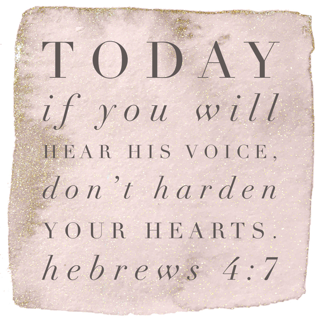 Hebrews 4:7 - Today if You Hear His Voice