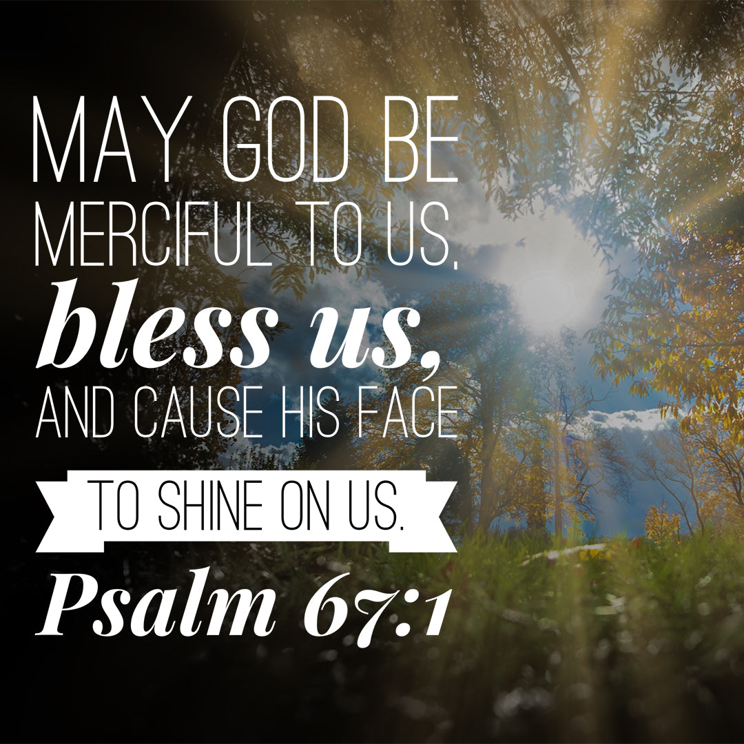 Psalm 67:1 - May God Be