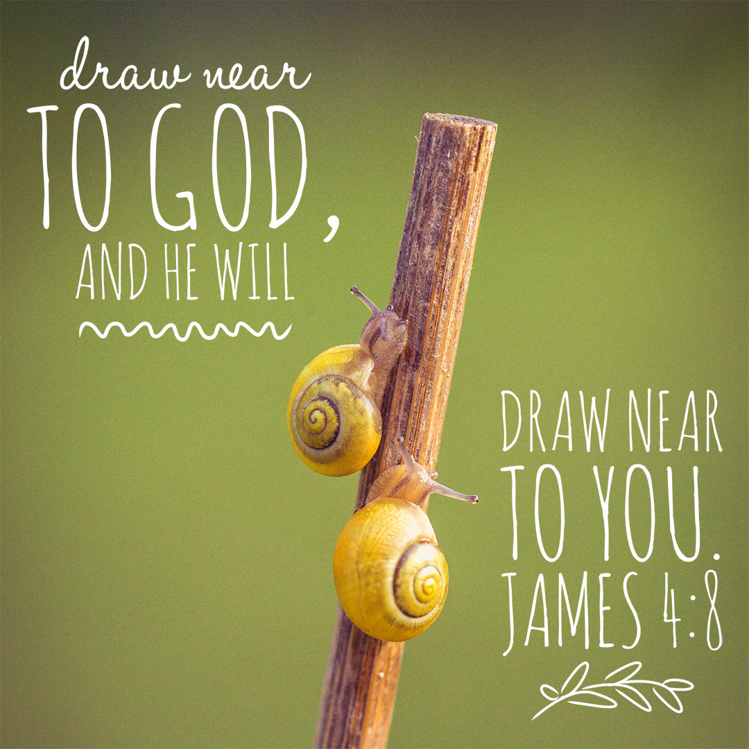 James 4:8 - Draw Near to God