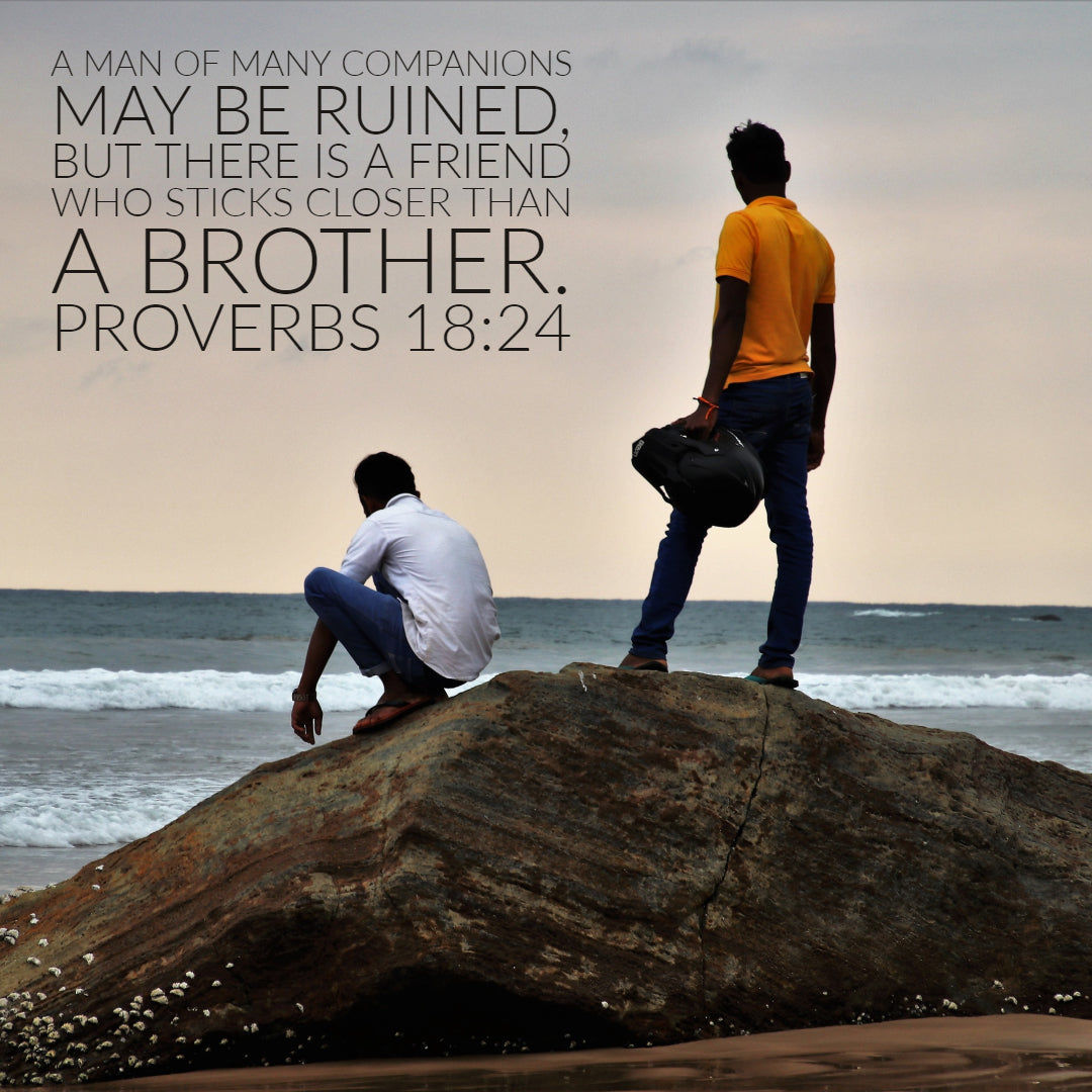 Proverbs 18:24 - Closer Than a Brother