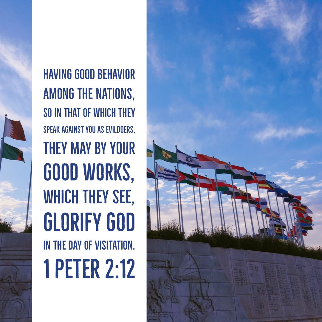 1 Peter 2:12 - Good Behavior Good Works