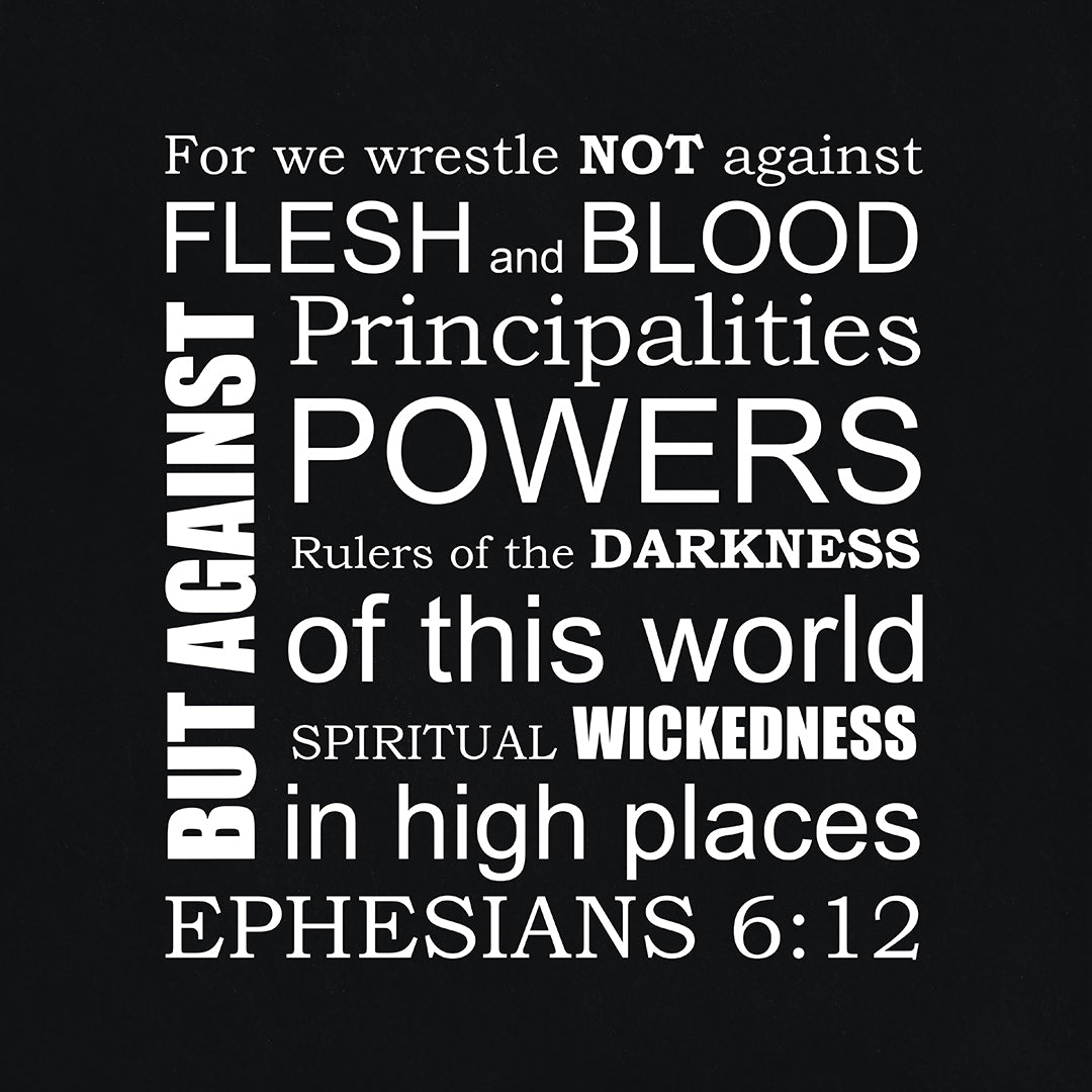 For We Wrestle - Ephesians 6:12