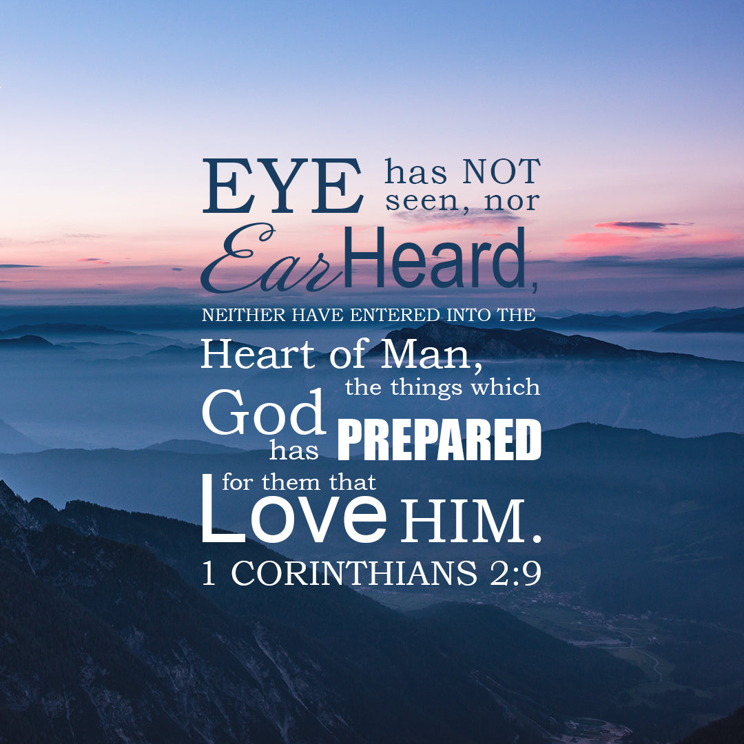 1 Corinthians 2:9 - Eye Hath Not Seen