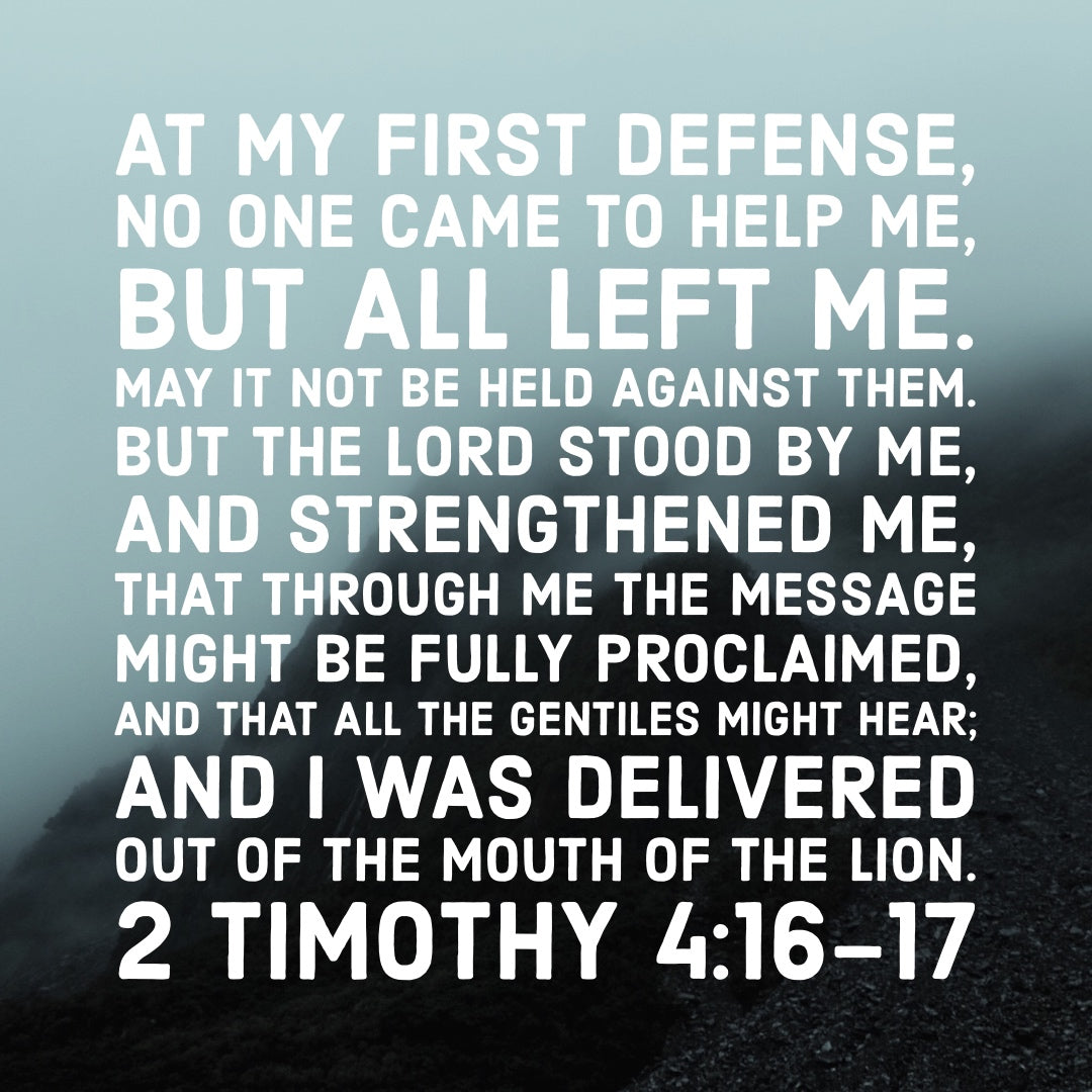 2 Timothy 4:16-17 - The Lord Strengthened Me