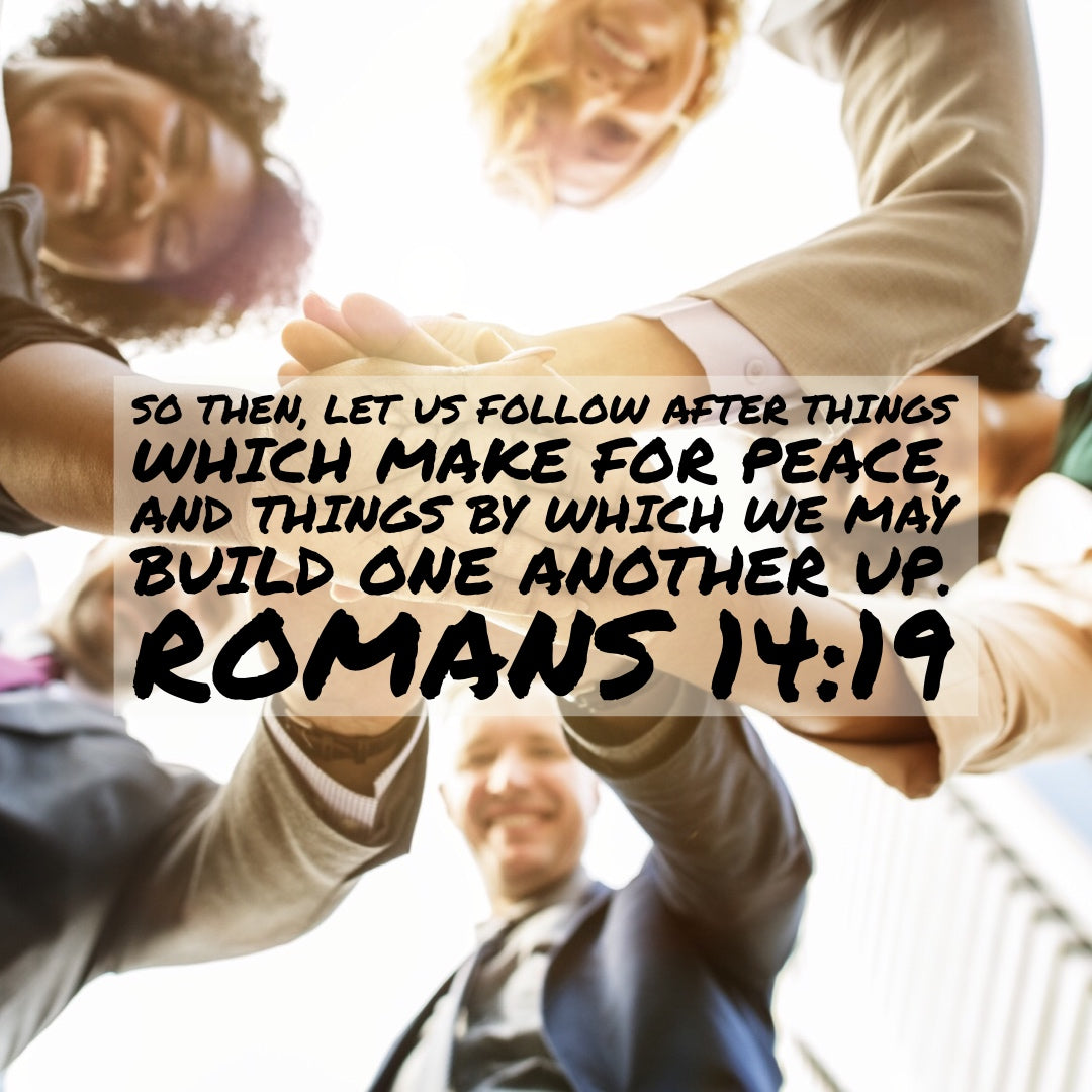 Romans 14:19 - Follow After Things for Peace