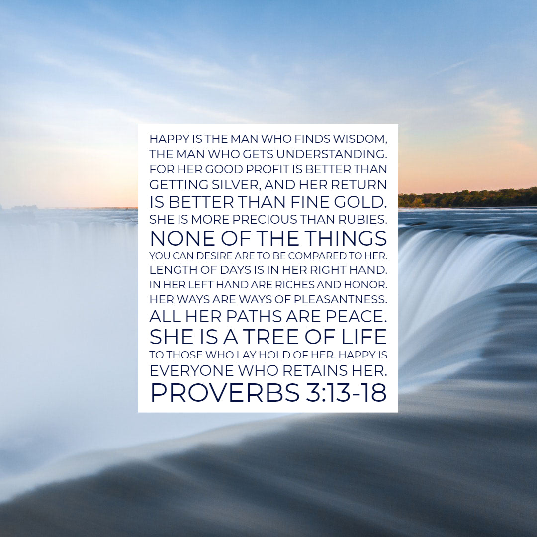 Proverbs 3:13-18 - Happy Is the Man Who Finds Wisdom