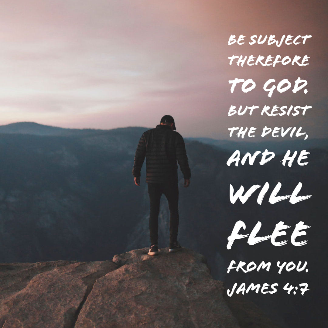 James 4:7 - Resist the Devil and He Will Flee