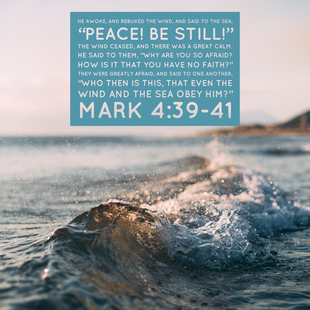Mark 4:39-41 - Peace Be Still