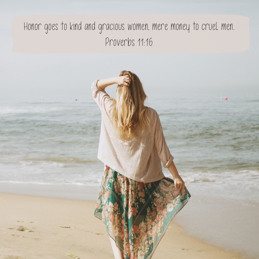 Proverbs 11:16 - Kind and Gracious Women