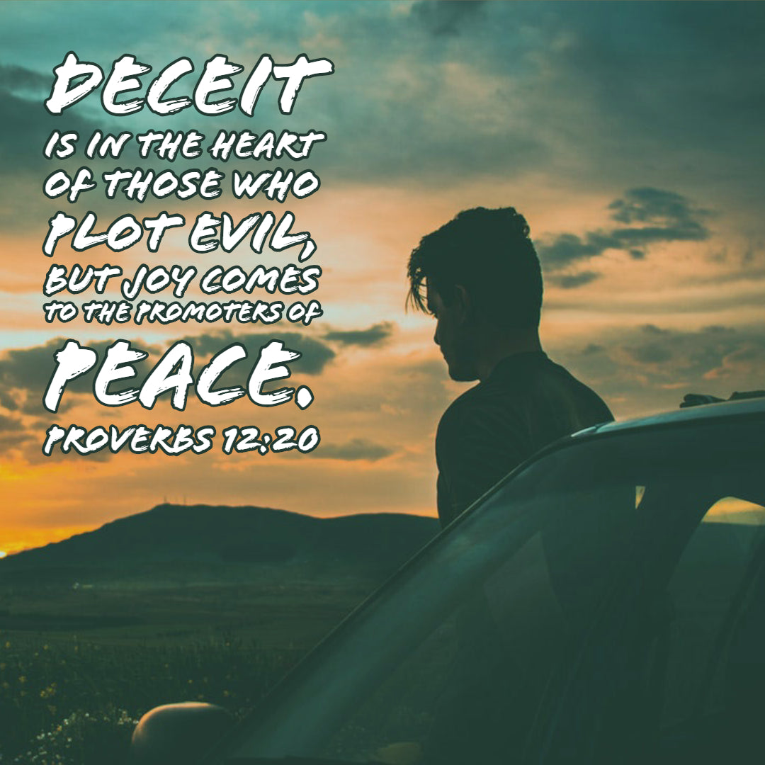 Proverbs 12:20 - Joy Comes to Promoters of Peace