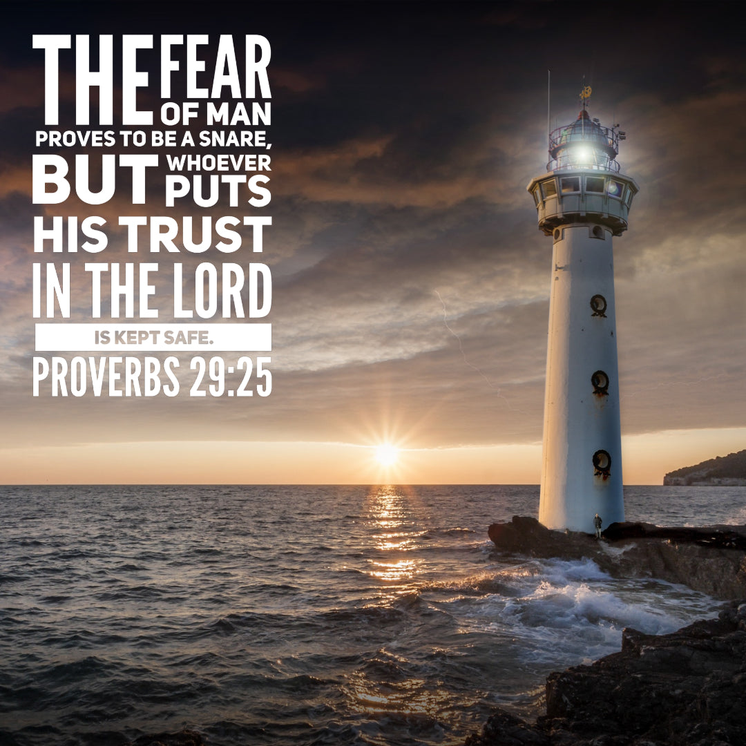 Proverbs 29:25 - The Fear of Man